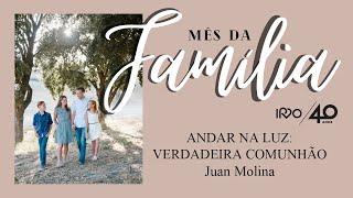 ANDAR NA LUZ: VERDADEIRA COMUNHÃO - Juan Molina