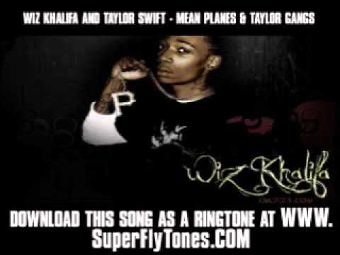 Wiz Khalifa And Taylor Swift - Mean Planes & Taylor Gangs [ New Video + Lyrics + Download ]