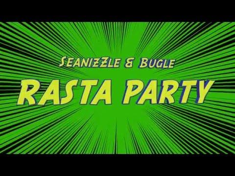 Seanizzle & Bugle – Rasta Party dancehall Rafa Redvolcon & Lil' Jazz