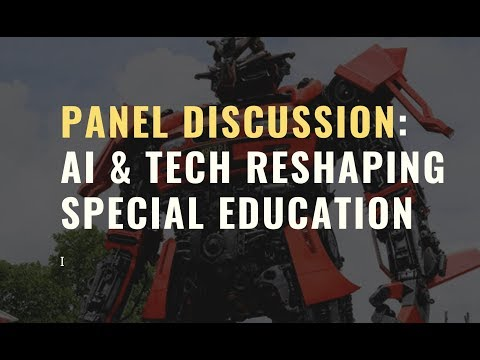 Panel Discussion: AI & Tech Reshaping Special Education