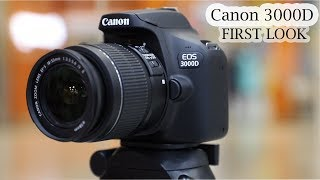 CANON EOS 3000D FIRST LOOK || EOS 3000D Rebel T100 BRIEF REVIEW || TUTORIAL IN HINDI