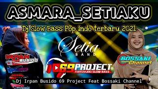 DJ ASMARA   DJ IRPAN BUSIDO_69 PROJECT Ft BOSSAKI CHANNEL