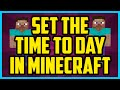 HOW TO SET THE TIME TO DAY IN MINECRAFT 2017 (SUPER EASY) - Minecraft Set Time Command