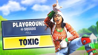 I acted toxic in playground fills...