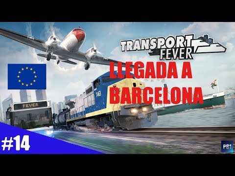 Gameplay Español | Transport Fever | Ep14 - Llegada a Barcelona | Serie Europa