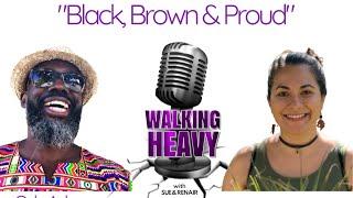Ep. 10: Black, Brown & Proud