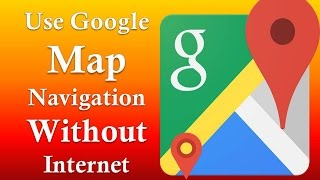 How to Use Google Map Navigation Without Internet (offline) Easily Free HD Video