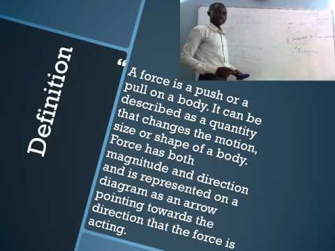 Physics for form One - Force. By Samuel Oketch.