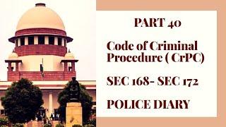 Part 40| CrPC in Hindi | Sec 168-Sec 172| Police Diary , Bond|Code of Criminal Procedure