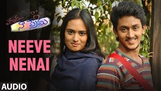Neeve Nenai Full Song Audio    Ekkada Naa Prema    Manoj Nandam, Soundarya, GhanaShyam