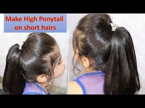 Make High Ponytail on short hairs - easy step by step tutorial - easy to make awesome in looks