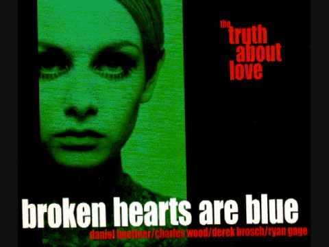 Broken Hearts Are Blue - The Truth About Love LP
