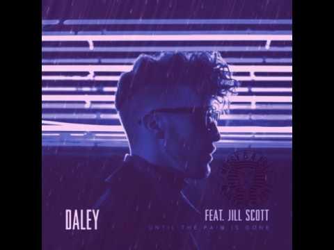 Daley Until The Pain Is Gone Ft Jill Scott Chopped