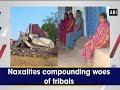 Naxalites compounding woes of tribals - #Jharkhand News