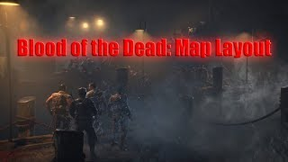 BLOOD OF THE DEAD: Map Layout! (Guide to Everything Around The Map)