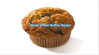 Whole Wheat Muffins Recipe