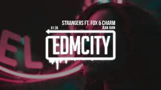 Jean Juan - Strangers ft. Fox & Charm