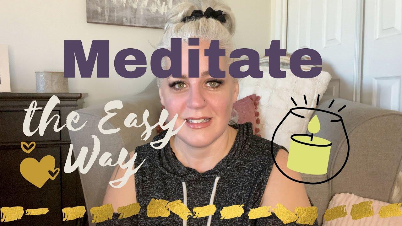 Meditation - The Easy Way