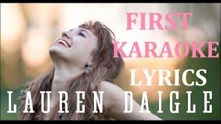LAUREN DAIGLE - FIRST KARAOKE COVER LYRICS