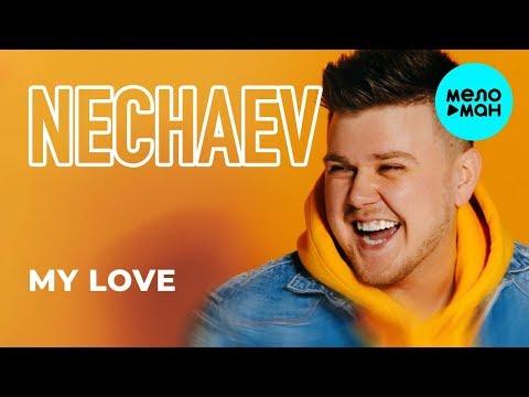 NECHAEV - My Love Single