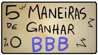 5 MANEIRAS DE GANHAR O BBB