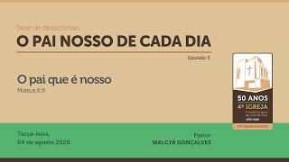 O PAI NOSSO DE CADA DIA| Série de devocionais - Episódio 3