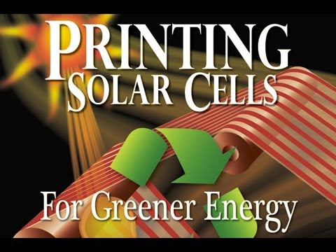 Printing Solar Cells for Greener Energy