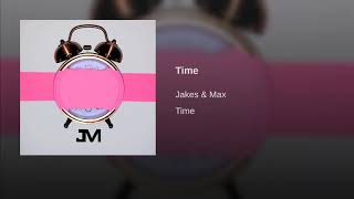 """Jakes & Max - """"Time""""  (Official Audio)"""