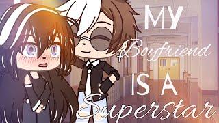 My boyfriend is a superstar || GLMM || GACHA LIFE MINI MOVIE ||