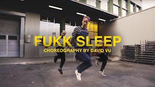 Fukk Sleep | Choreography by David Vu