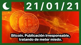 Bitcoin. Publicación irresponsable, tratando de meter miedo.