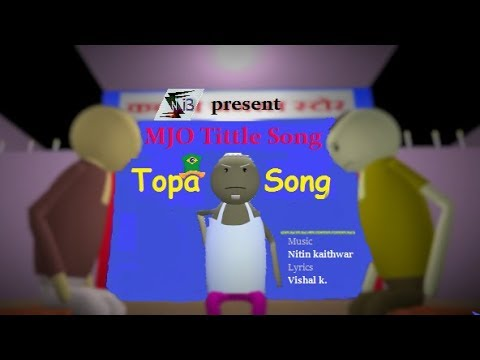 MJO Tittle Song || Topa Song by Ni3