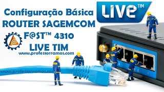 Repeat youtube video Live TIM Configuração Básica do Roteador SAGEMCOM F@ST 4310 - www.professorramos.com