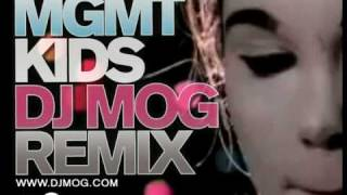 MGMT - Kids (DJ Mog Remix)