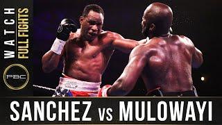 Sanchez vs vs Mulowayi FULL FIGHT: October 26, 2019 - PBC on Showtime