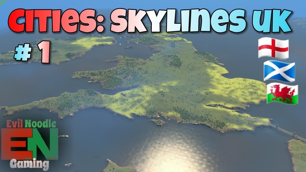 Cities: Skylines UK Map Ep1 Gameplay | Relax LiveStream | Evil ... on