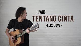Download Ipang Tentang Cinta Felix Cover