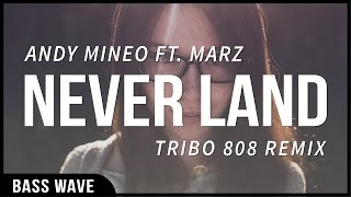 Andy Mineo - Never Land ft. Marz (Tribo 808 Remix) [Bass Boosted]