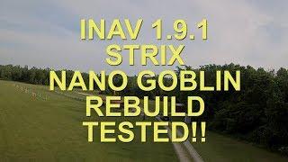 STRIX NANO GOBLIN and INAV 1.9.1 REBUILD AND TESTING