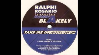 Ralphi Rosario ft. Donna Blakely - Take Me Up (Gotta Get Up) (Fire Island