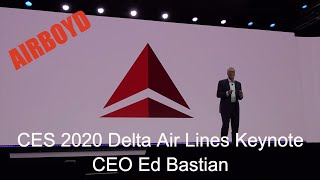 CES 2020 Delta Air Lines Keynote • CEO Ed Bastian
