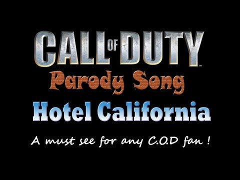 Welcome to Call Of Duty Song Parody of Hotel California