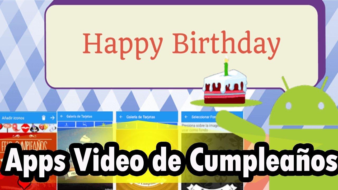 App Hacer Video De Cumpleaños Con Android Youtube