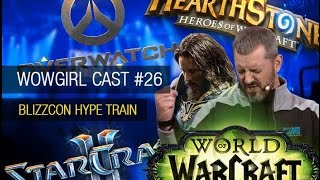 WoWGirl Cast #26 - Blizzcon Hype Train