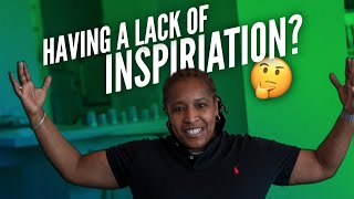 What do you do when you're not inspired?