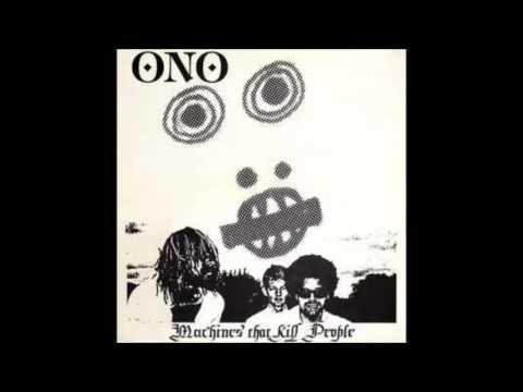 "ONO : ""Machines That Kill People"""