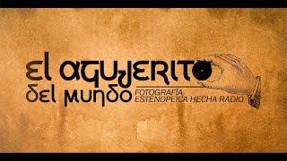 El Agujerito del Mundo - Programa 2 (Estenopeica - Pinhole)