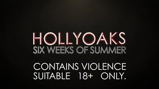 Six Weeks of Summer: Official Hollyoaks Trailer (starts 22nd July 2013)
