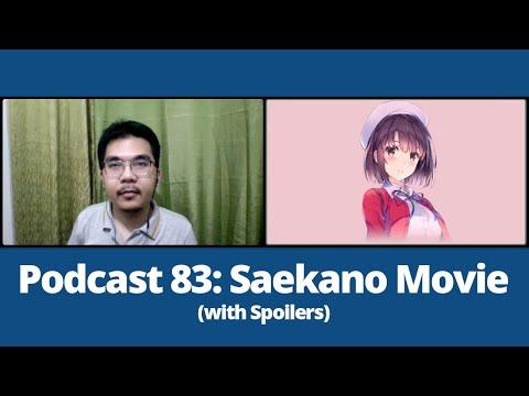 Saekano the Movie: Finale (Spoiler Alert): Podcast #83 [Jay Agonoy / keepsakes.]
