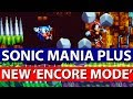 Sonic Mania Plus NEW DLC | Encore Mode | First 30 Minutes of the Brand New Game Mode!